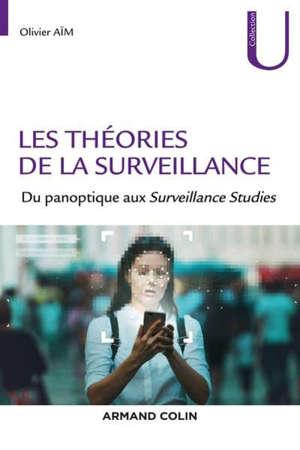 Les théories de la surveillance : du panoptique aux surveillance studies