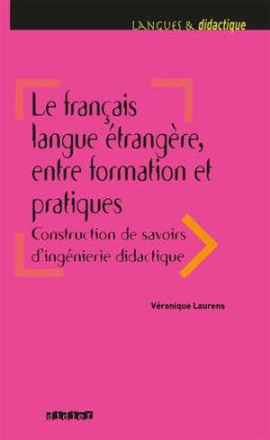 Le français langue étrangère : entre formation et pratiques