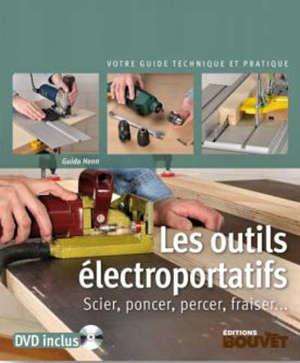 Les outils électroportatifs : scier, poncer, percer, fraiser...