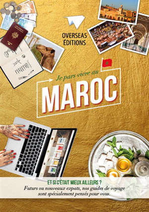 Je pars vivre au Maroc