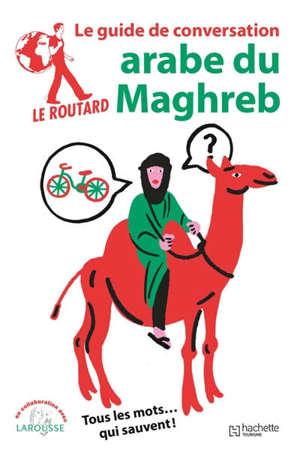 Arabe du Maghreb : tous les mots... qui sauvent !