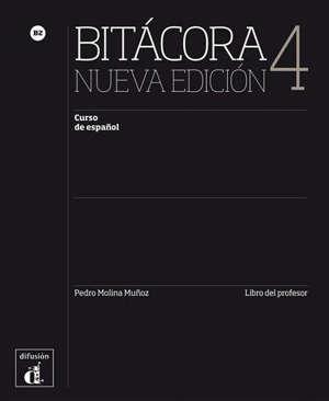 Bitacora 4, curso de espanol B2 : libro del profesor