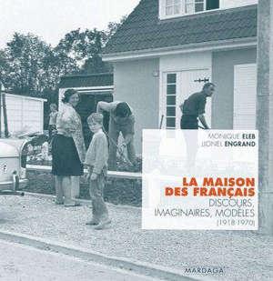 La maison des Français : discours, imaginaires, modèles (1918-1970)