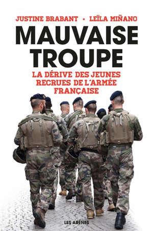 Mauvaise troupe : la dérive des jeunes recrues de l'armée française