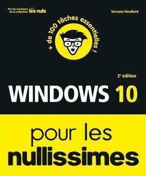 Windows 10 pour les nullissimes : + de 100 tâches essentielles !