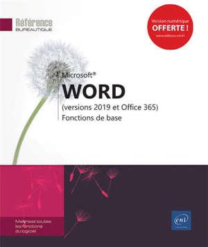 Microsoft Word : versions 2019 et Office 365 : fonctions de base