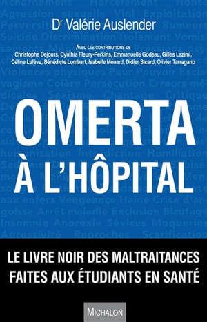 Omerta à l'hôpital : le livre noir des maltraitances faites aux étudiants en santé