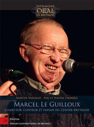 Marcel Le Guilloux : chanteur, conteur et paysan du Centre-Bretagne