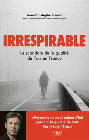 Irrespirable : le scandale de la qualité de l'air en France