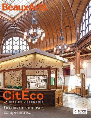 Citéco : la Cité de l'économie : découvrir, s'amuser, comprendre...