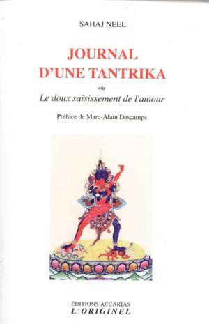 Journal d'une tantrika ou Le doux saisissement de l'amour