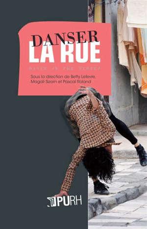 Danser la rue = Dancing the street