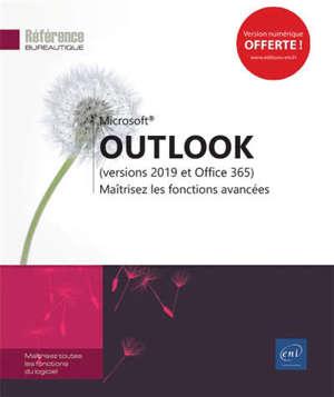 Microsoft Outlook (versions 2019 et Office 365) : maîtrisez les fonctions avancées