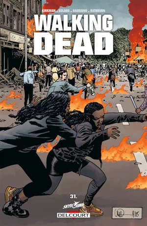 Walking dead. Volume 31, Pourri jusqu'à l'os