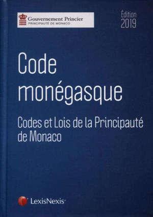 Code monégasque : codes et lois de la principauté de Monaco : édition 2019