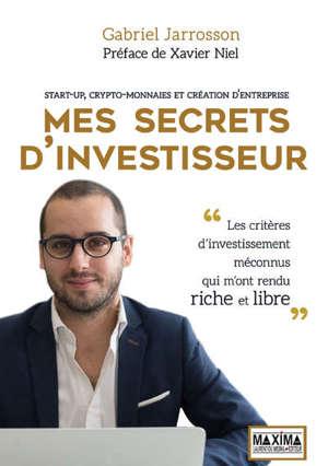 Mes secrets d'investisseur : start-up, crypto-monnaies et création d'entreprise