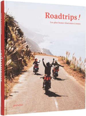 Roadrips ! : les plus beaux itinéraires à moto