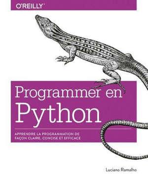 Programmer avec Python : apprendre la programmation de façon claire, concise et efficace