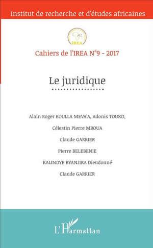 Cahiers de l'IREA. n° 9, Le juridique