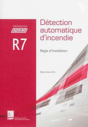 Référentiel APSAD R7 : détection automatique d'incendie : règle d'installation