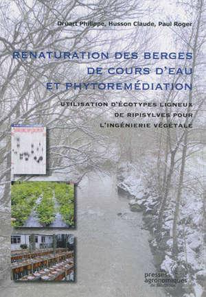 Renaturation des berges de cours d'eau et phytoremédiation : utilisation d'écotypes ligneux de ripisylves pour l'ingénierie végétale