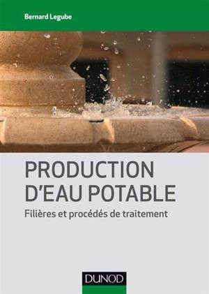 Production d'eau potable : filières et procédés de traitement