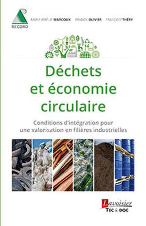 Déchets et économie circulaire : conditions d'intégration pour une valorisation en filières industrielles