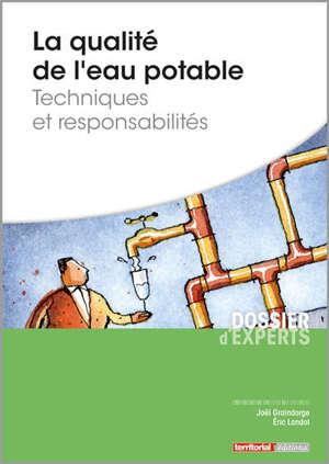 La qualité de l'eau potable, techniques et responsabilités