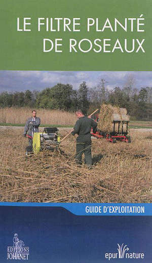 Le filtre planté de roseaux : guide d'exploitation