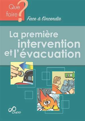 La première intervention et l'évacuation