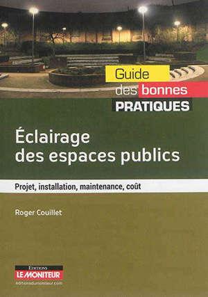 Eclairage des espaces publics : projet, installation, maintenance, coût