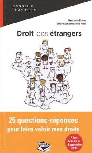 Droit des étrangers : 25 questions-réponses pour faire valoir mes droits : conseils pratiques