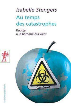 Au temps des catastrophes : résister à la barbarie qui vient