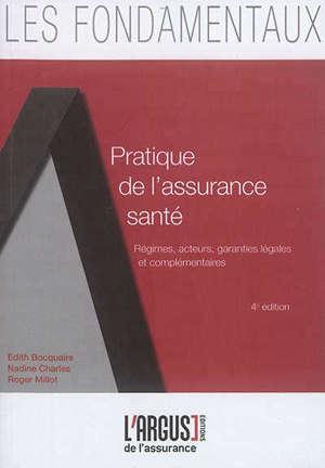 Pratique de l'assurance santé : régimes, acteurs, garanties légales et complémentaires
