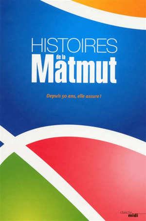Histoires de la Matmut : depuis 50 ans, elle assure !