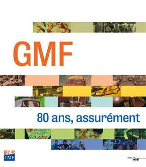 GMF : 80 ans, assurément