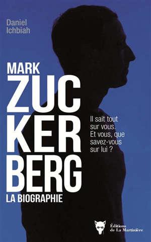 Mark Zuckerberg : la biographie