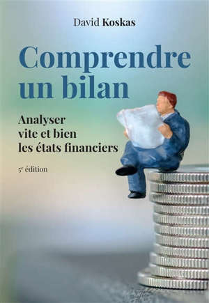Comprendre un bilan : analyser vite et bien les états financiers