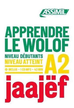 Apprendre le wolof : niveau débutants : niveau atteint A2