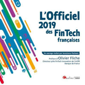 L'officiel 2019 des Fintech françaises = The French Fintech directory 2019