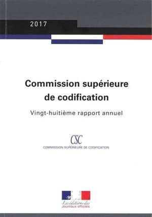 Commission supérieure de codification : vingt-huitième rapport annuel : 2017