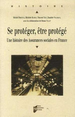Se protéger, être protégé : une histoire des assurances sociales en France