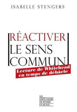 Réactiver le sens commun : lecture de Whitehead en temps de débâcle