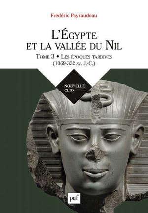 L'Egypte et la vallée du Nil. Volume 3, Le premier millénaire avant J.-C.
