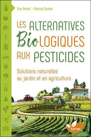 Les alternatives biologiques aux pesticides : solutions naturelles au jardin et en agriculture