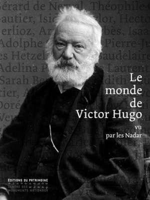 Le monde de Victor Hugo : vu par les Nadar