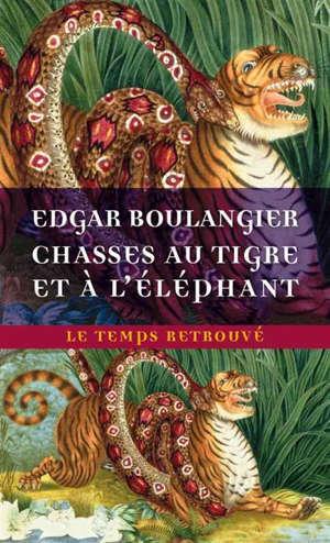 Chasses au tigre et à l'éléphant : un hiver au Cambodge : souvenirs d'une mission officielle replie en 1880-1881