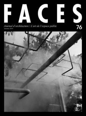 Faces : journal d'architectures. n° 76, L'art de l'espace public