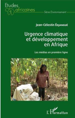 Urgence climatique et développement en Afrique : les médias en première ligne
