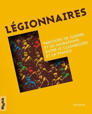 Légionnaire : exposition, Luxembourg, Musée Dräi Eechelen, du 24 juin au 31 décembre 2020